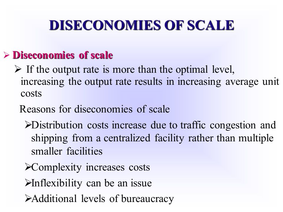DISECONOMIES OF SCALE Diseconomies of scale.