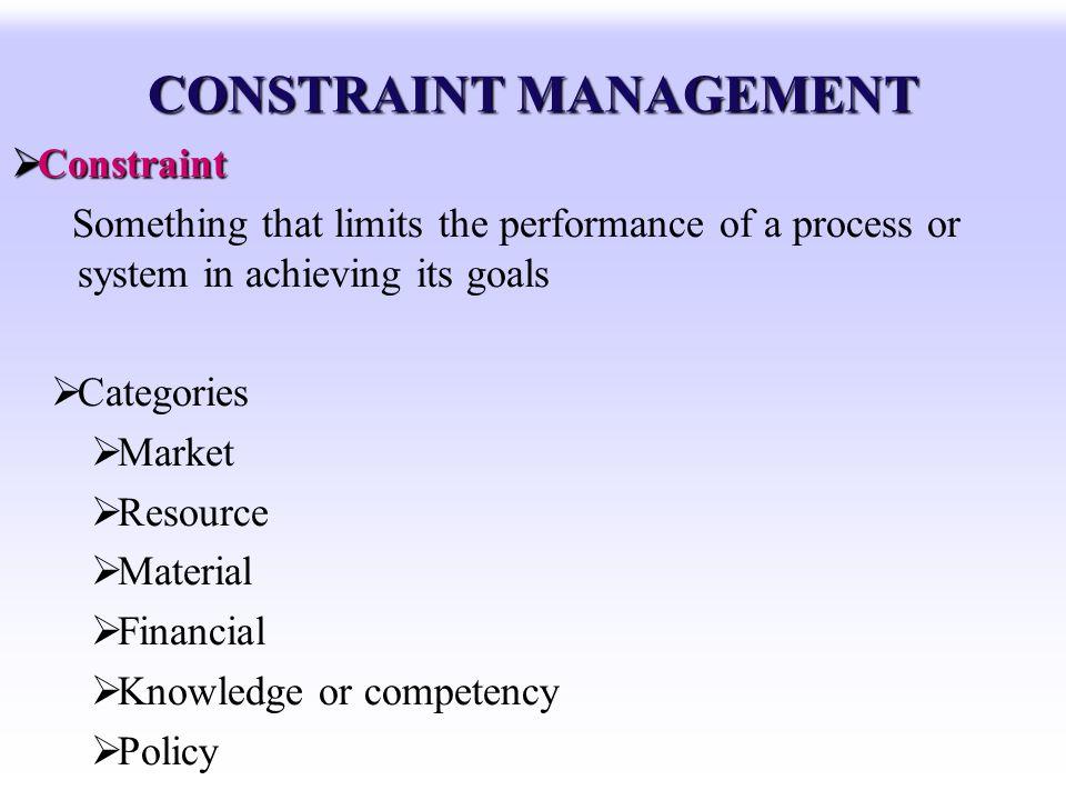 CONSTRAINT MANAGEMENT