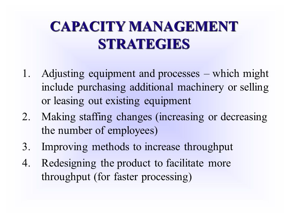 CAPACITY MANAGEMENT STRATEGIES
