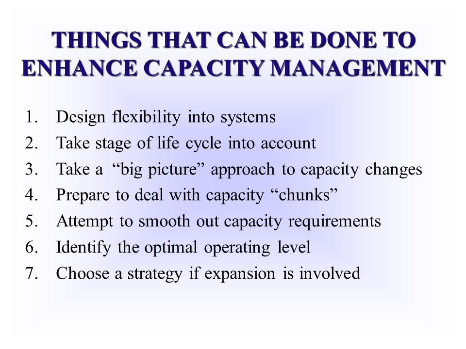 THINGS THAT CAN BE DONE TO ENHANCE CAPACITY MANAGEMENT