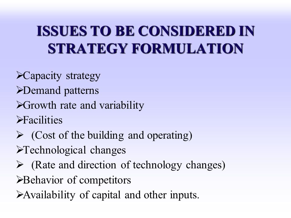 ISSUES TO BE CONSIDERED IN STRATEGY FORMULATION