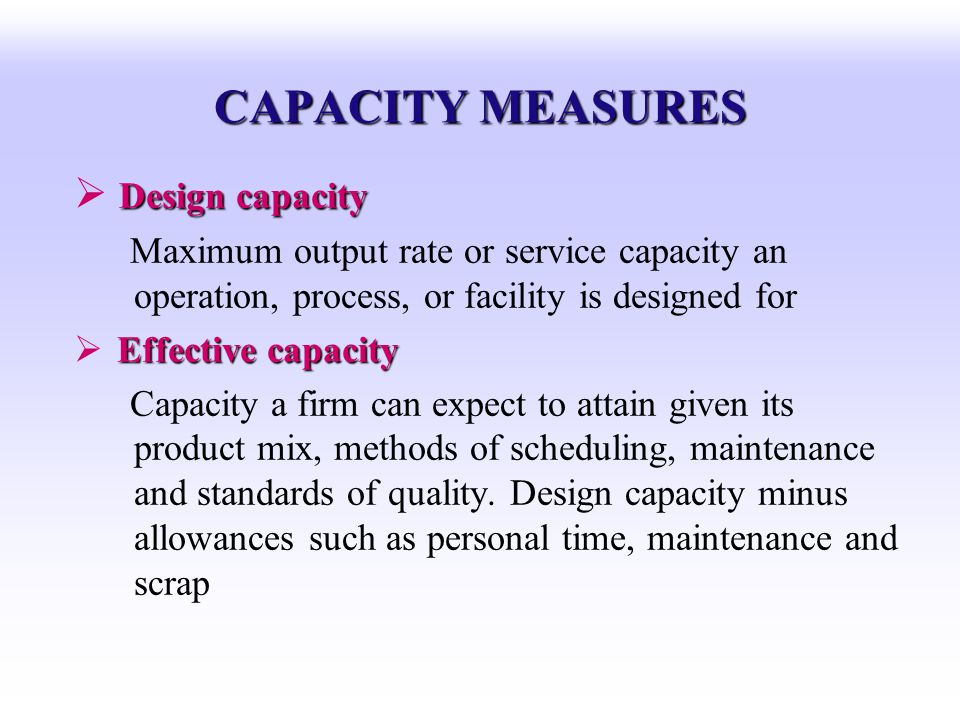 CAPACITY MEASURES Design capacity