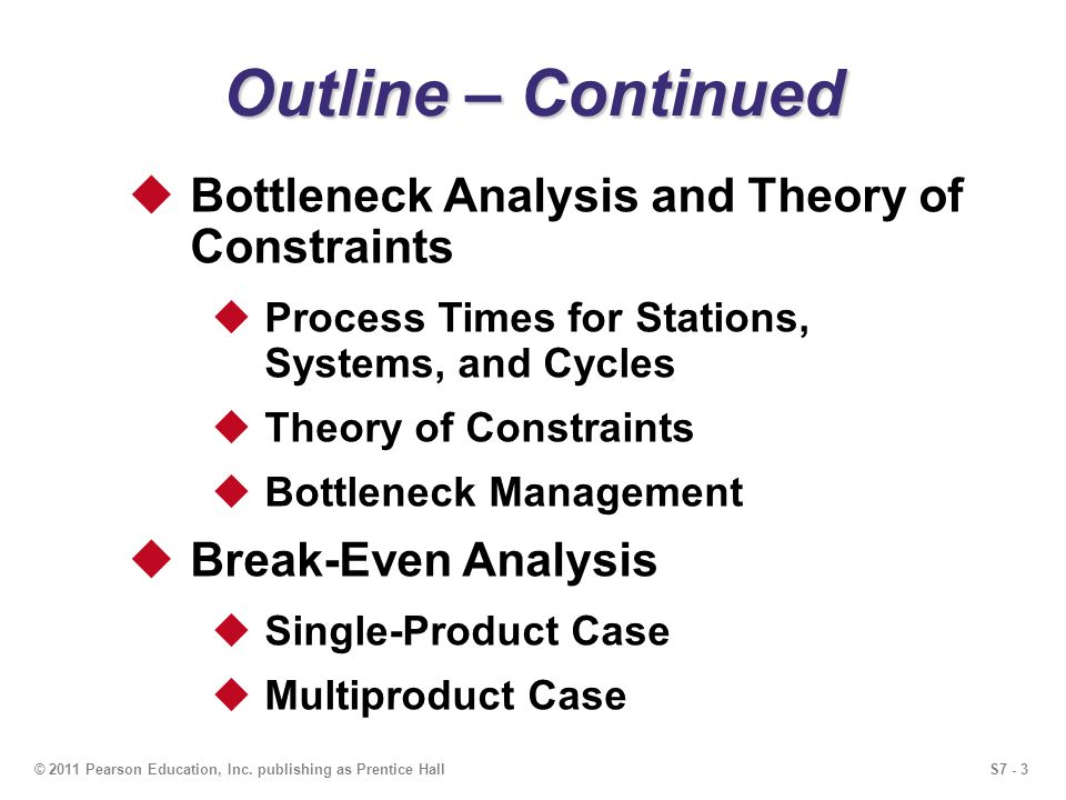 Outline – Continued Bottleneck Analysis and Theory of Constraints