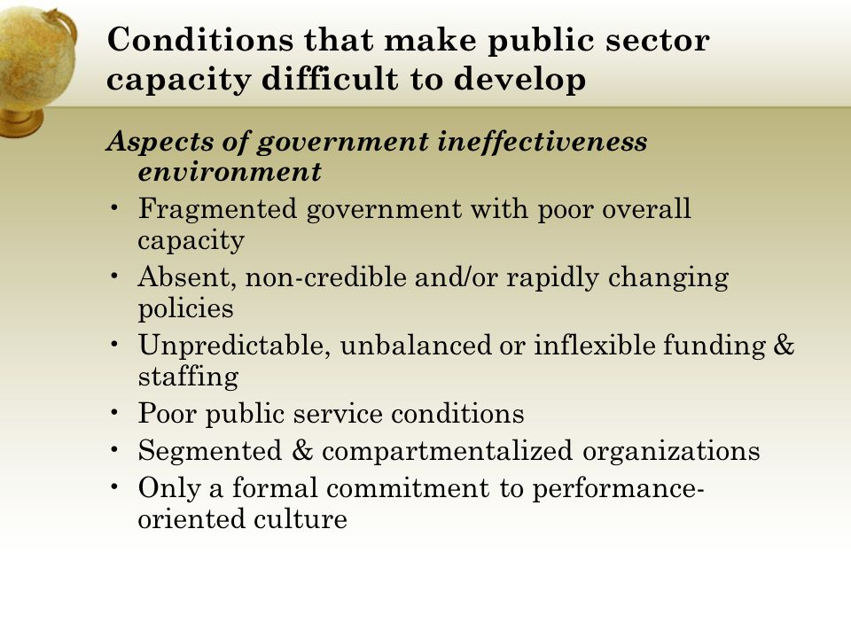 Conditions that make public sector capacity difficult to develop