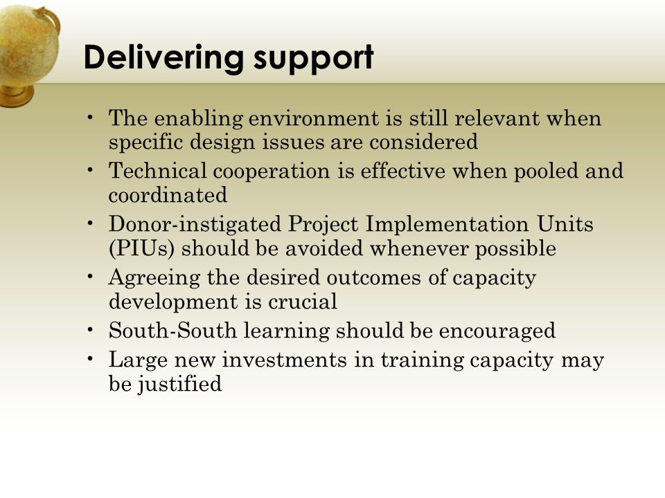 Delivering support The enabling environment is still relevant when specific design issues are considered.