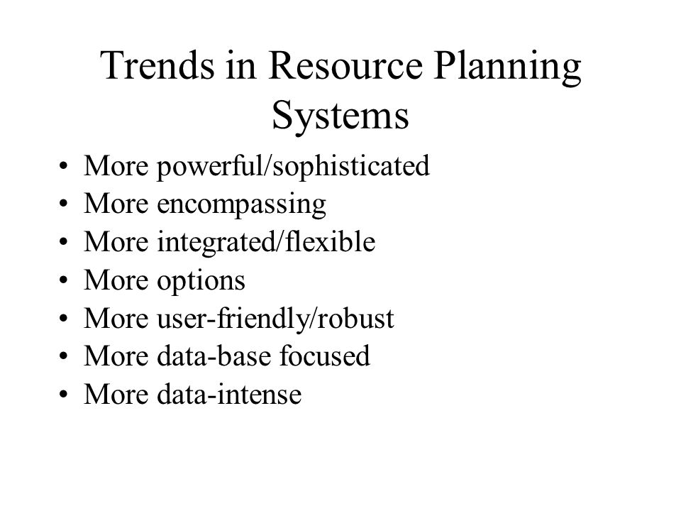Trends in Resource Planning Systems
