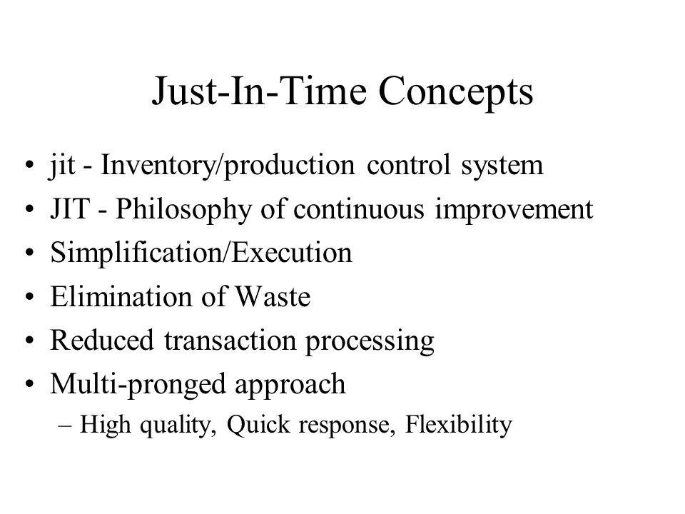 Just-In-Time Concepts