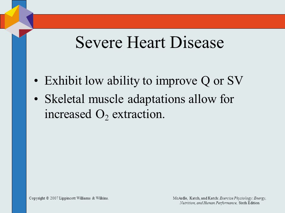 Severe Heart Disease Exhibit low ability to improve Q or SV