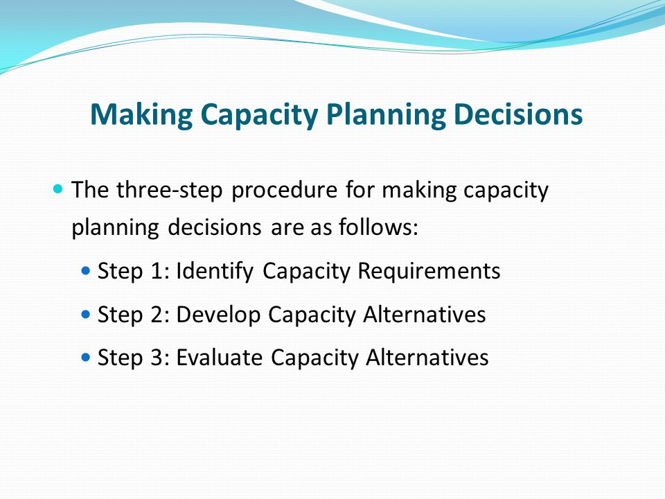 Making Capacity Planning Decisions