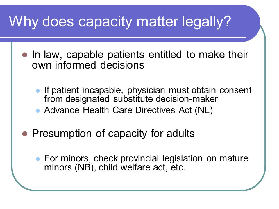 Why does capacity matter legally