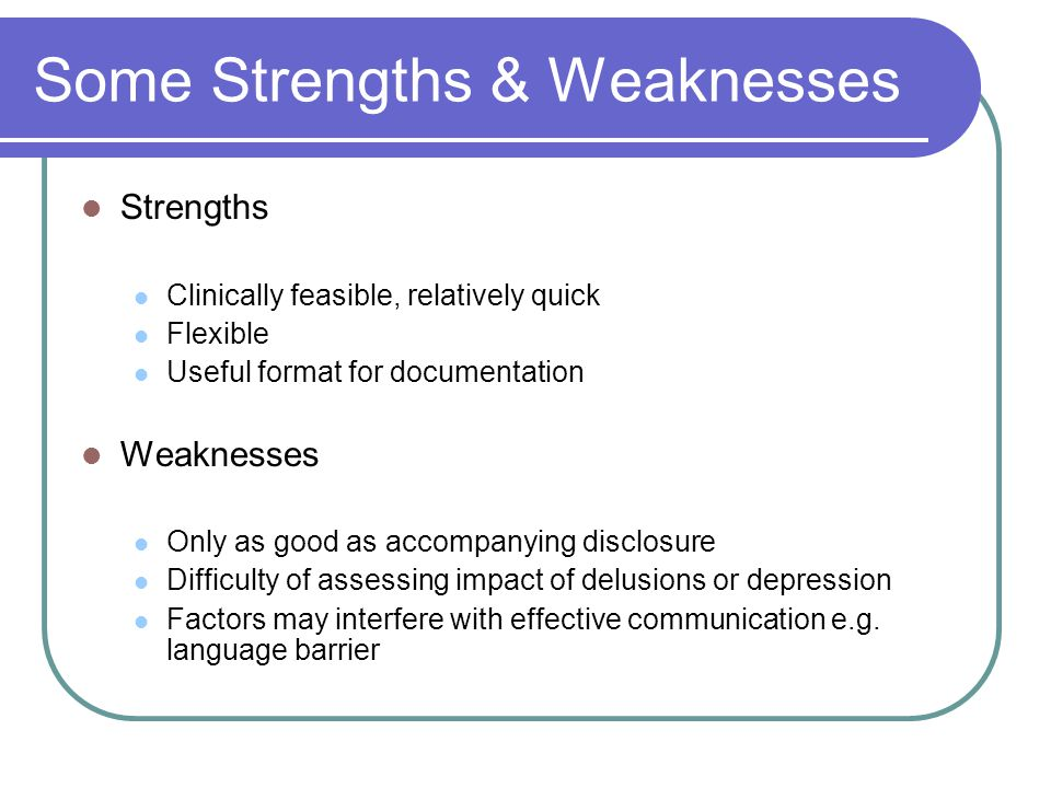 Some Strengths & Weaknesses