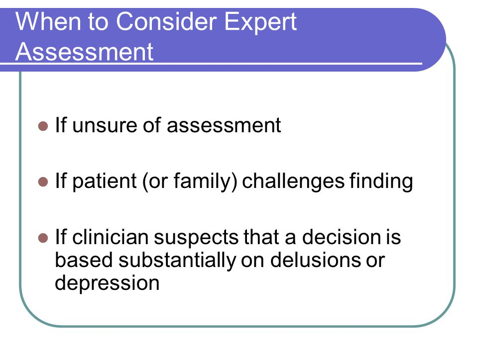 When to Consider Expert Assessment