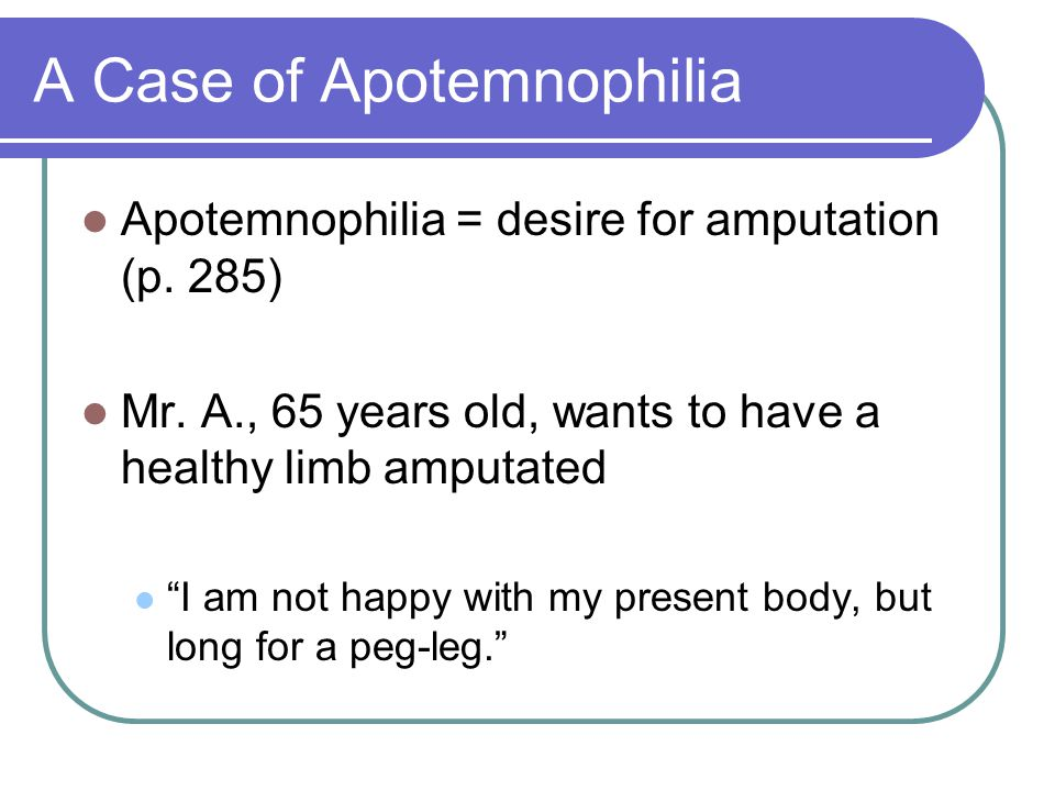 A Case of Apotemnophilia