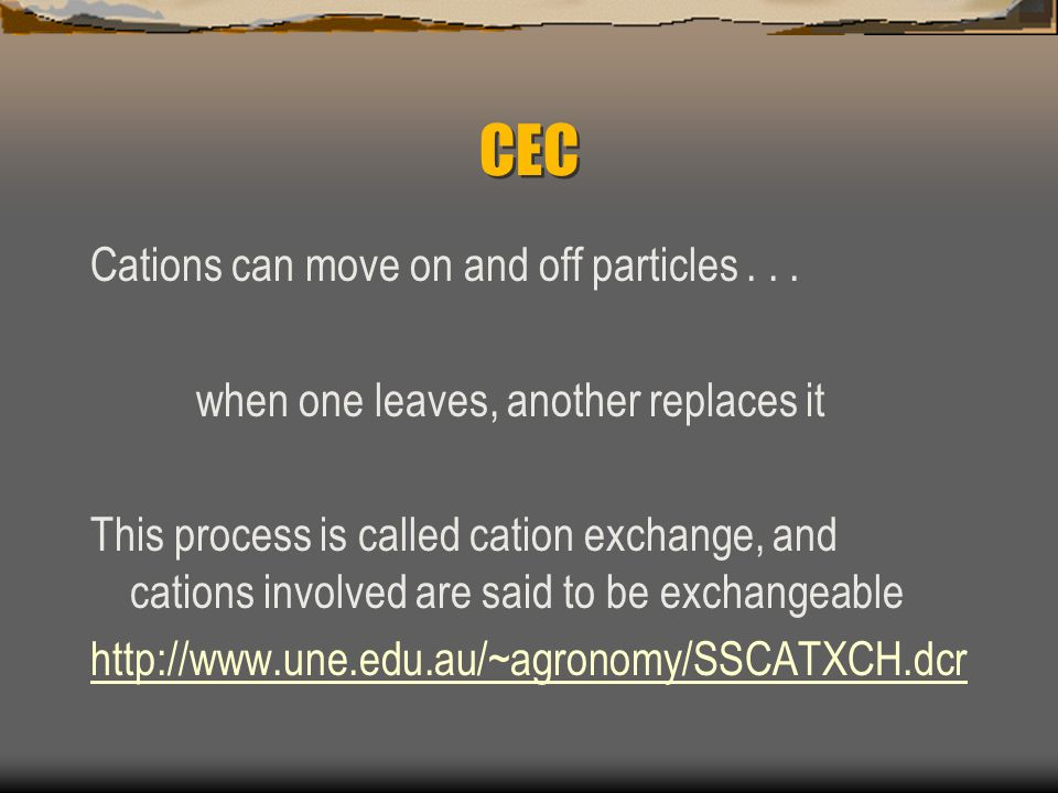 CEC Cations can move on and off particles . . .