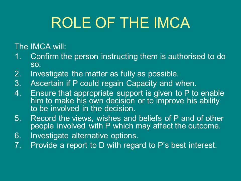 ROLE OF THE IMCA The IMCA will: