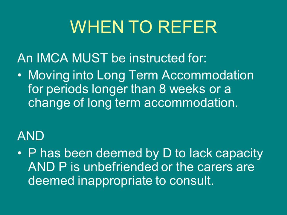 WHEN TO REFER An IMCA MUST be instructed for: