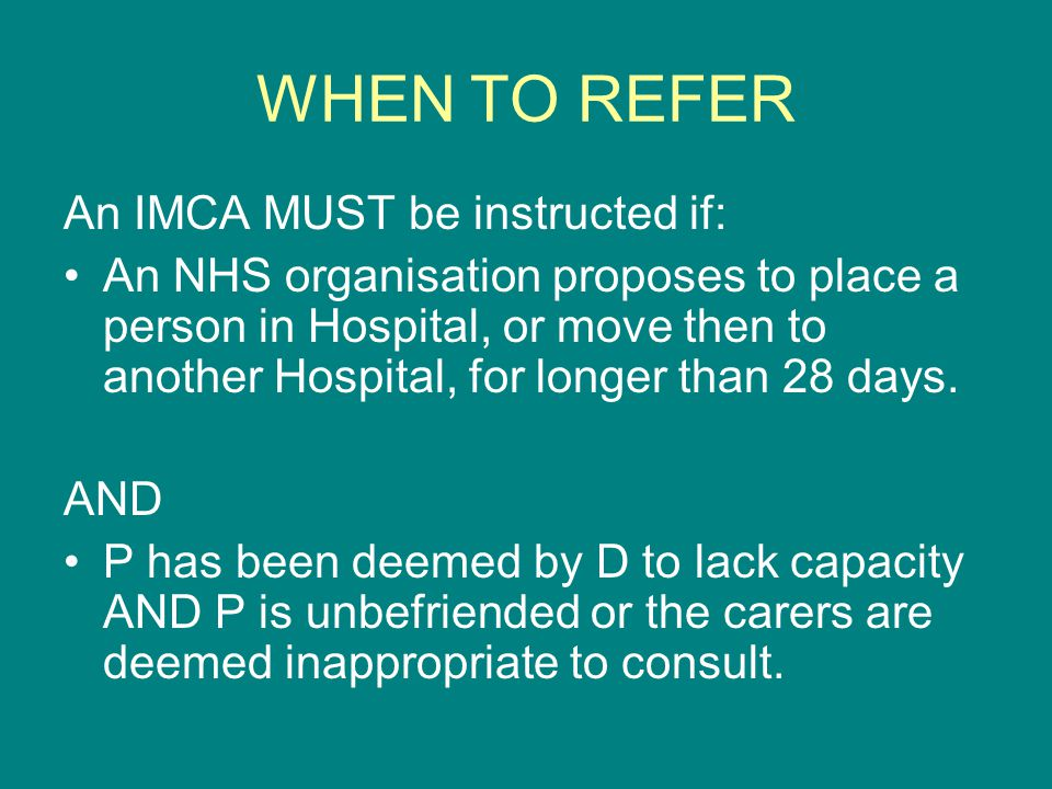 WHEN TO REFER An IMCA MUST be instructed if: