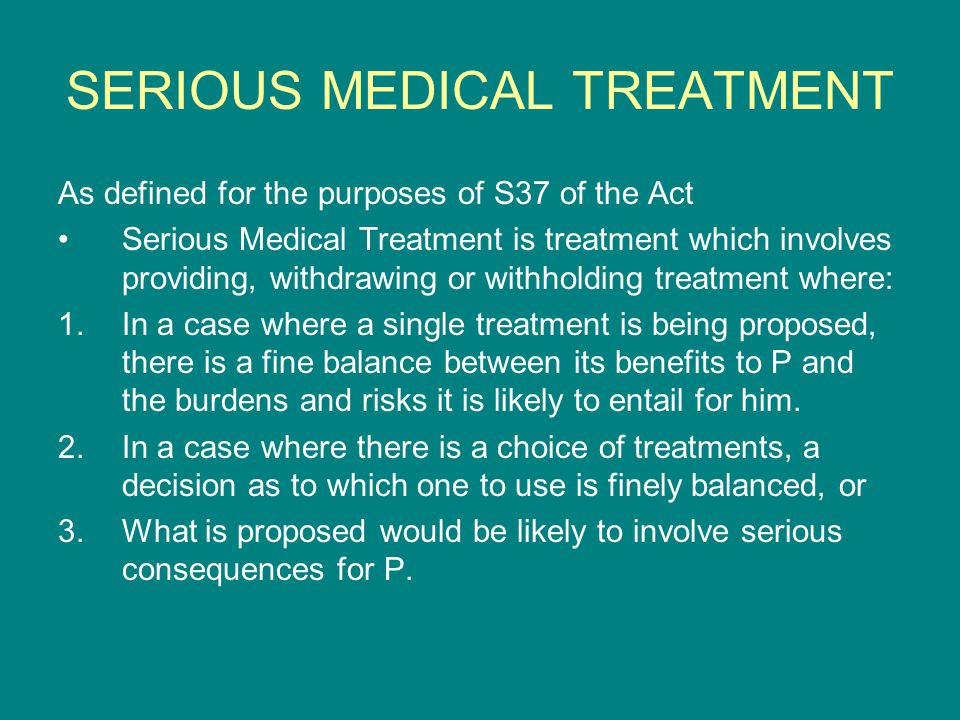 SERIOUS MEDICAL TREATMENT
