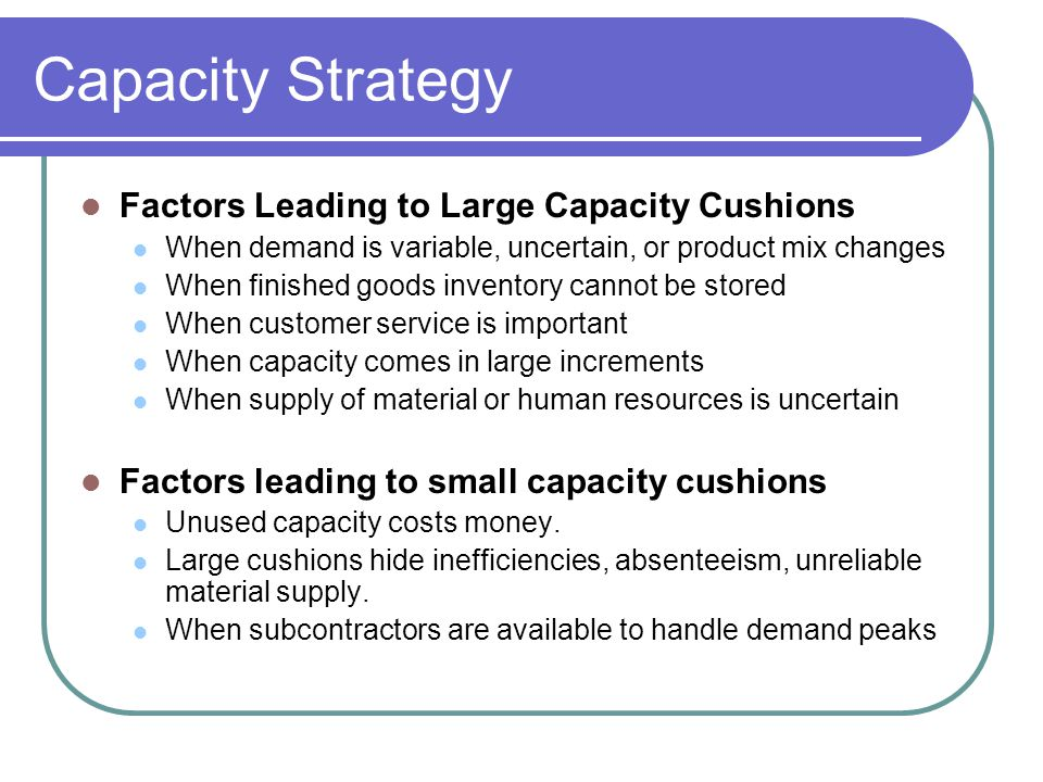 Capacity Strategy Factors Leading to Large Capacity Cushions