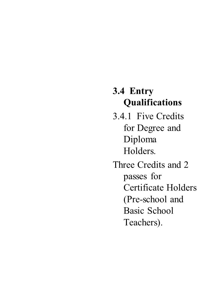 3.4 Entry Qualifications 3.4.1 Five Credits for Degree and Diploma Holders.