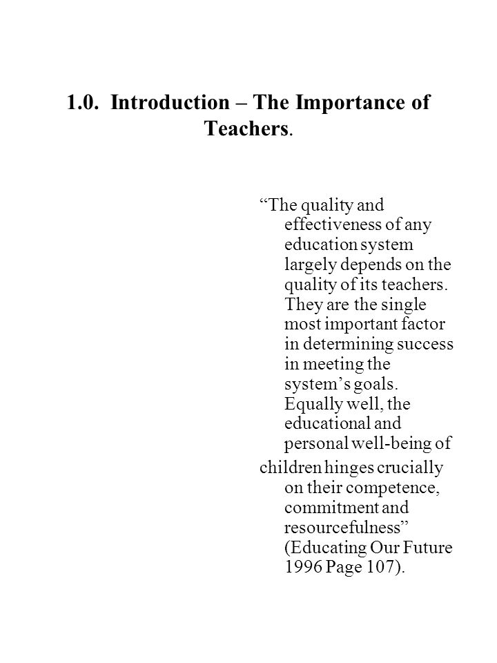 1.0. Introduction – The Importance of Teachers.