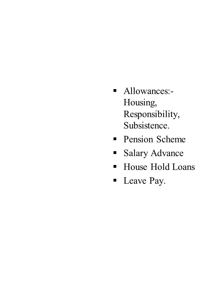 Allowances:- Housing, Responsibility, Subsistence.