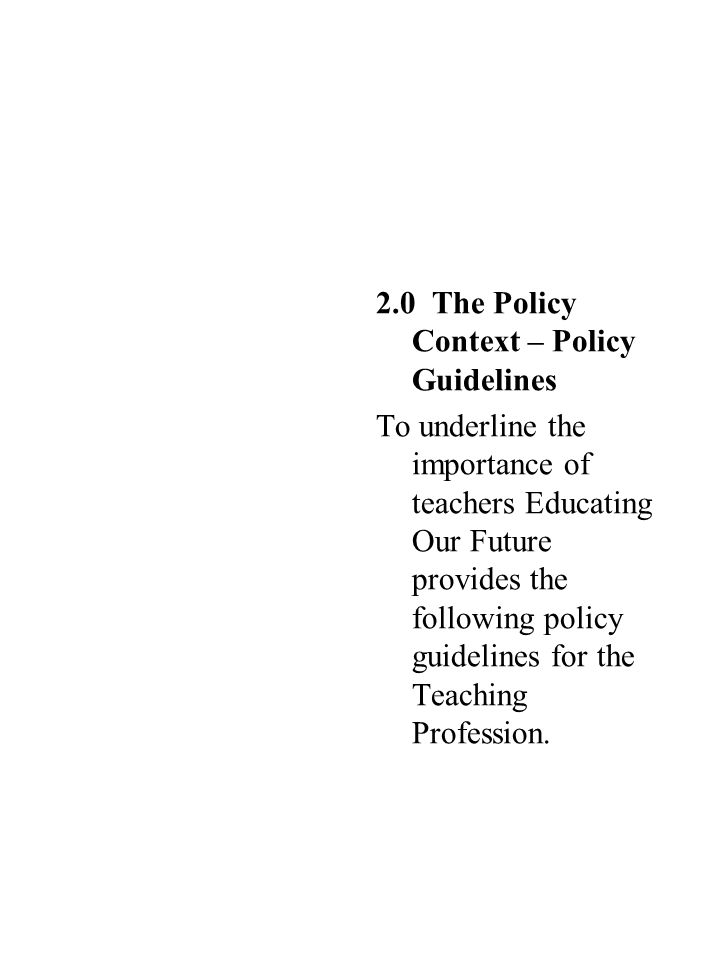 2.0 The Policy Context – Policy Guidelines