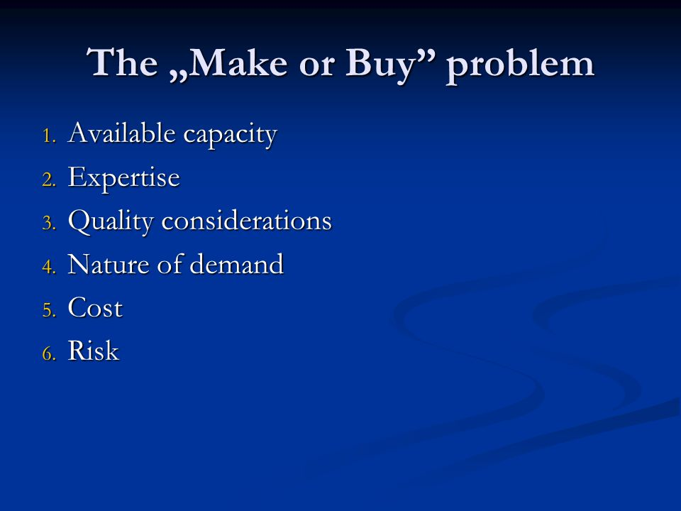 "The ""Make or Buy problem"