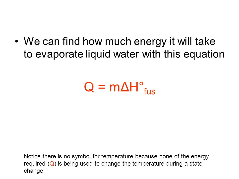 We can find how much energy it will take to evaporate liquid water with this equation