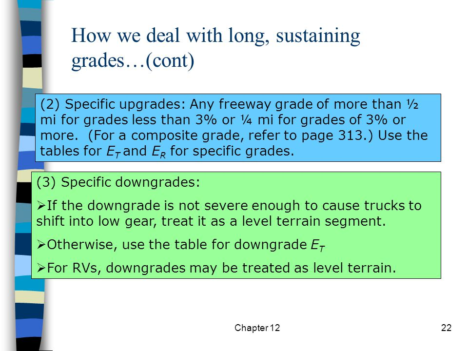 How we deal with long, sustaining grades…(cont)
