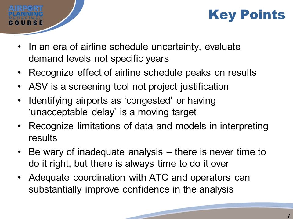 Key Points In an era of airline schedule uncertainty, evaluate demand levels not specific years.