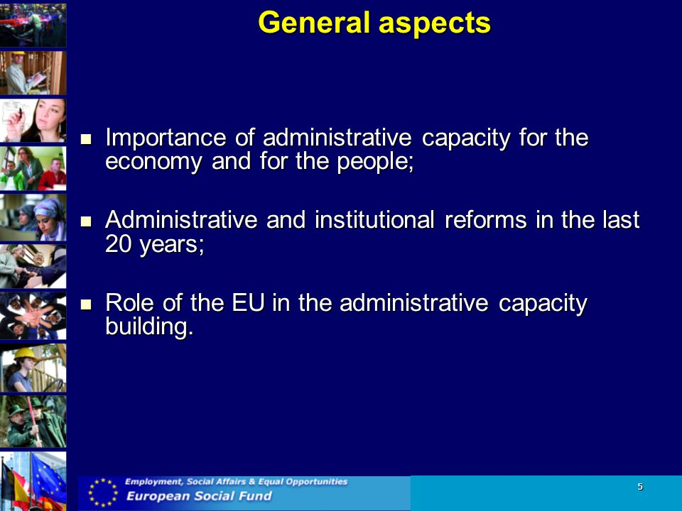 General aspects Importance of administrative capacity for the economy and for the people;