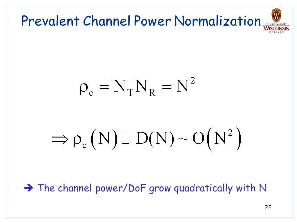 Prevalent Channel Power Normalization