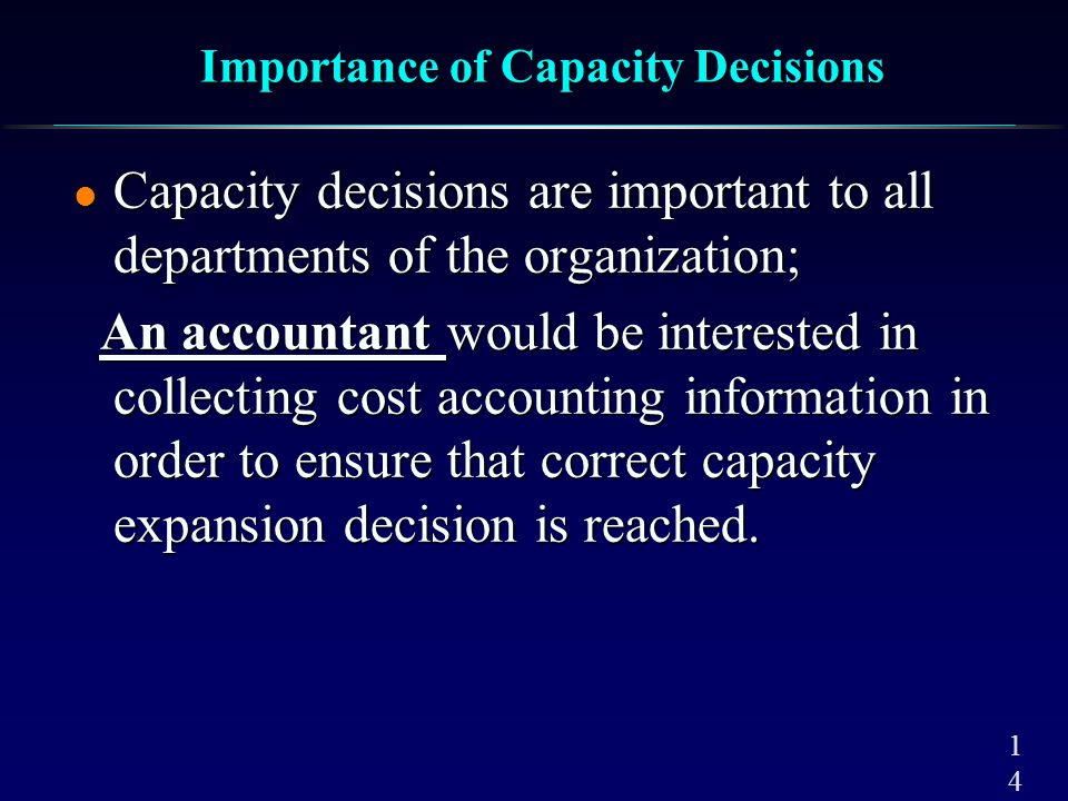 Importance of Capacity Decisions