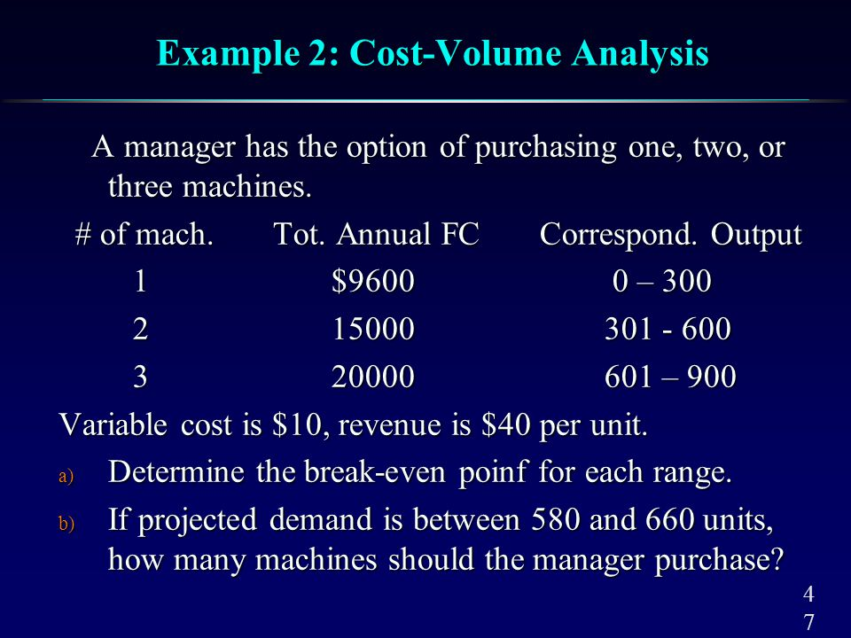 Example 2 a) For one machine Q = 9600/(40-10)= 320 units