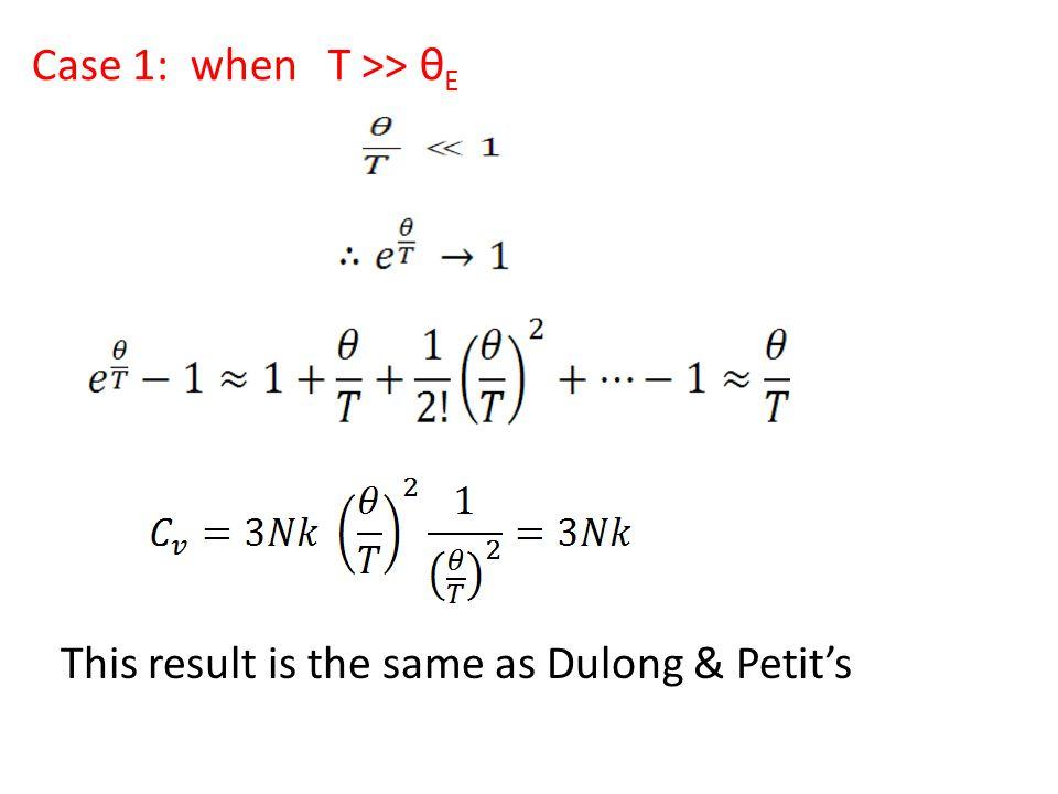 Case 1: when T >> θE