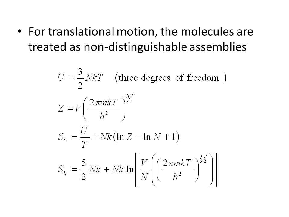 For translational motion, the molecules are treated as non-distinguishable assemblies