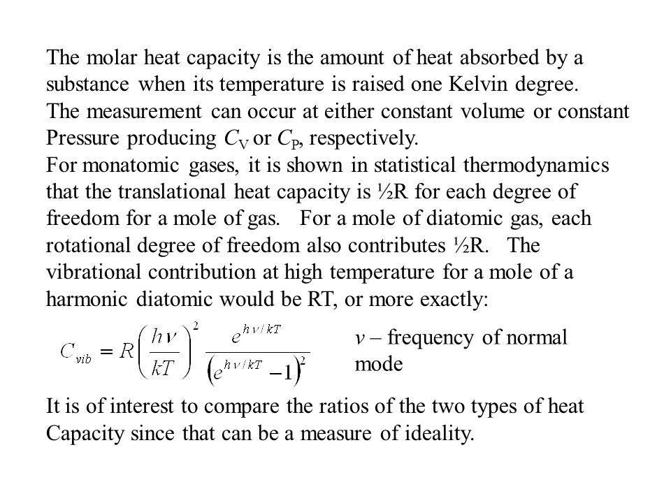 The molar heat capacity is the amount of heat absorbed by a