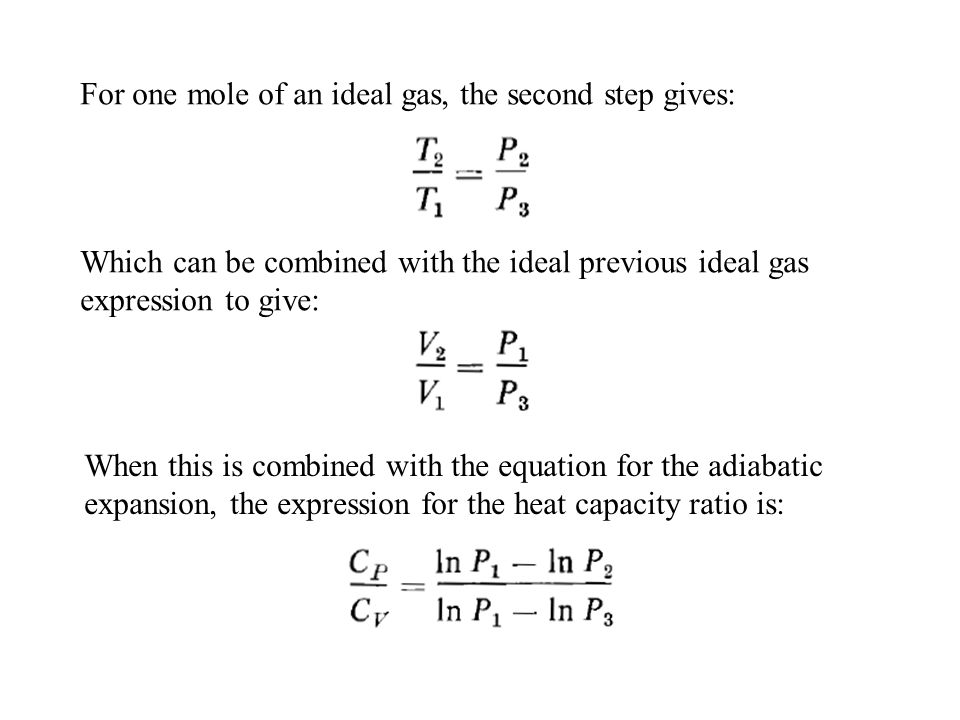 For one mole of an ideal gas, the second step gives: