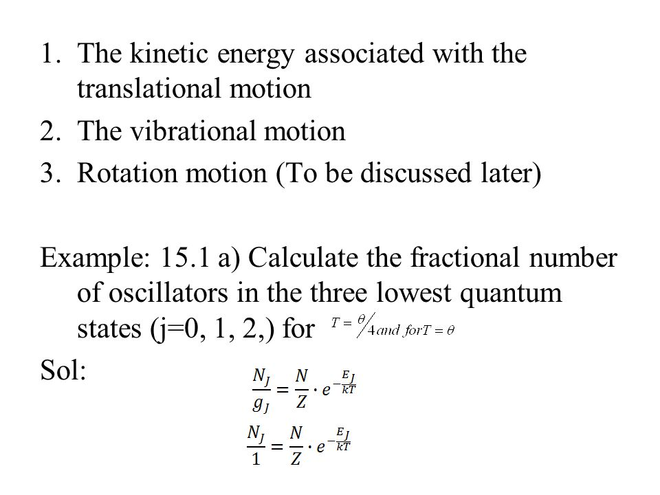 1. The kinetic energy associated with the translational motion