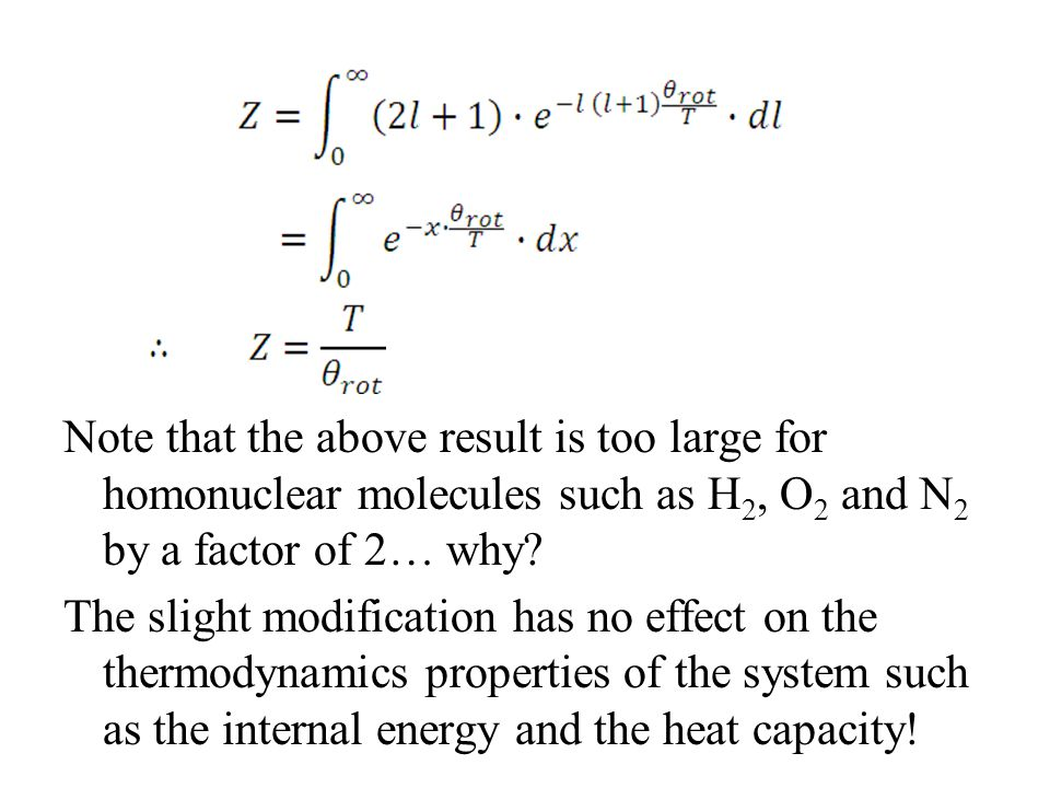 Note that the above result is too large for homonuclear molecules such as H2, O2 and N2 by a factor of 2… why.