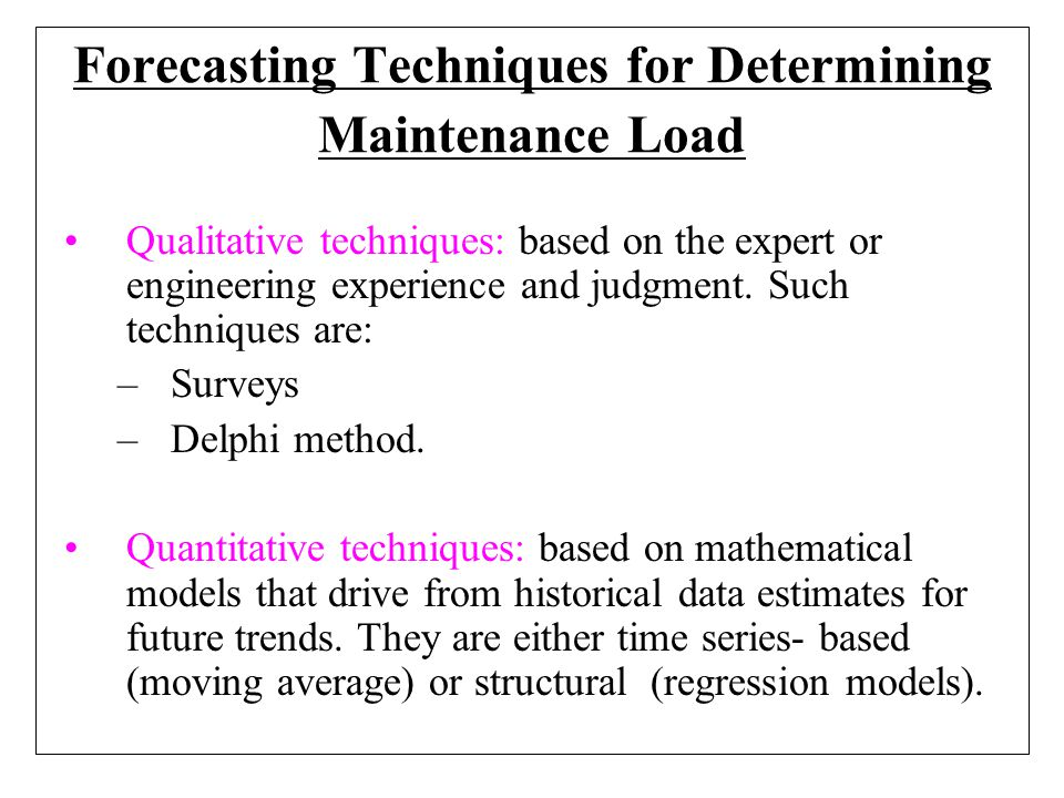 Forecasting Techniques for Determining Maintenance Load