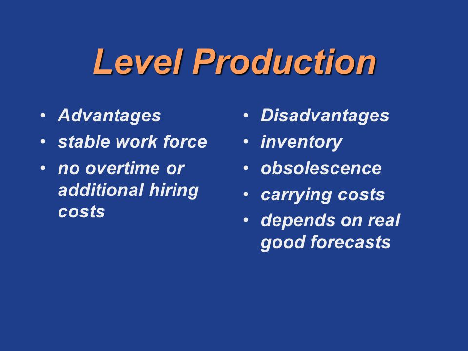 Level Production Advantages stable work force
