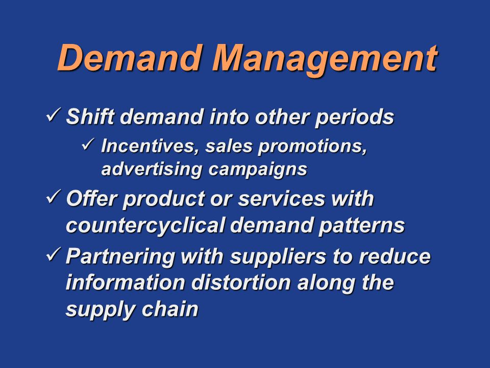 Demand Management Shift demand into other periods