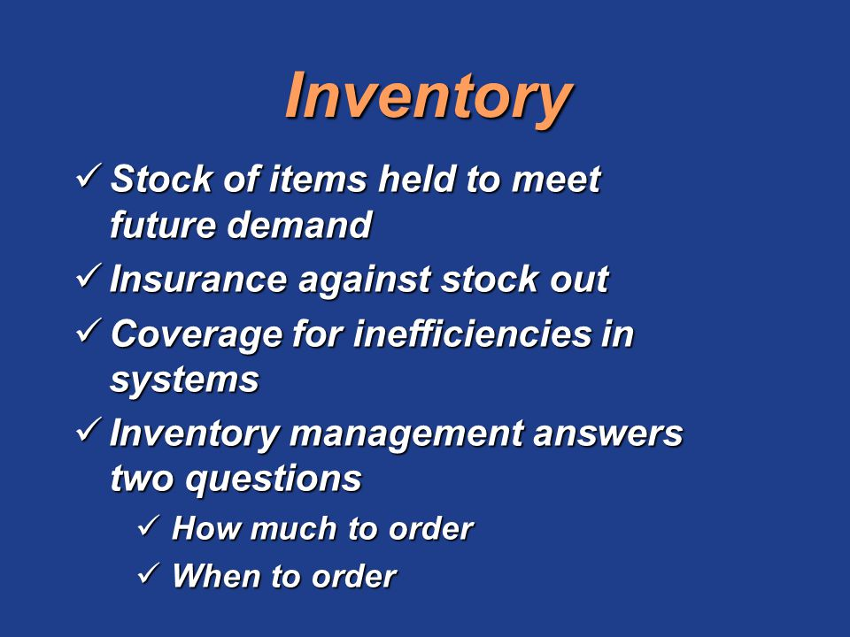 Inventory Stock of items held to meet future demand