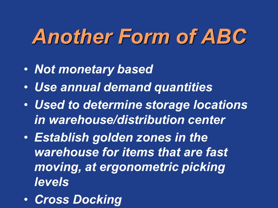 Another Form of ABC Not monetary based Use annual demand quantities