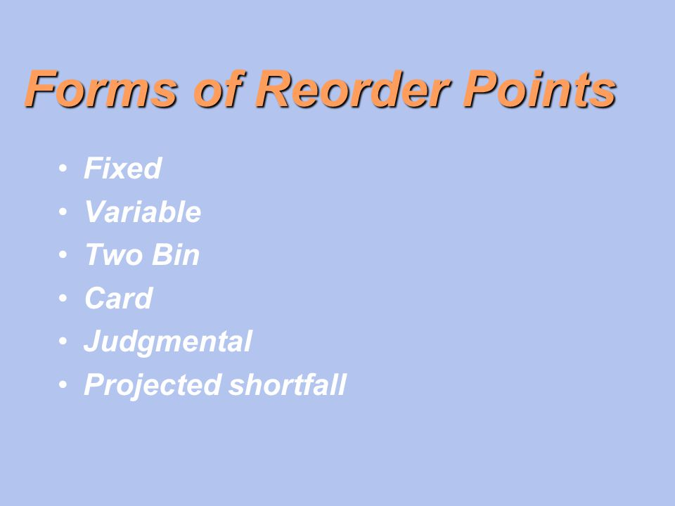 Forms of Reorder Points