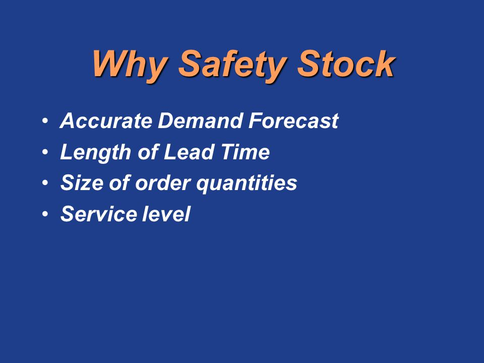 Why Safety Stock Accurate Demand Forecast Length of Lead Time