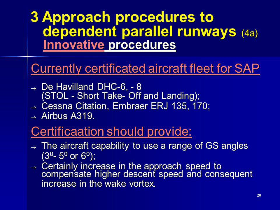 3 Approach procedures to dependent parallel runways (4a) Innovative procedures