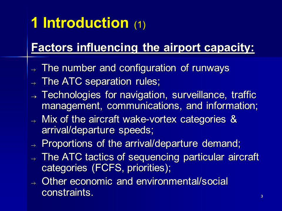 1 Introduction (1) Factors influencing the airport capacity: